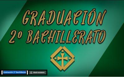 Graduación 2º Bachillerato «En directo online» Programado para el 18 jun 2021
